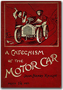 The type of book that will be featured here shortly, A Catechism of the Motor Car, published in 1912