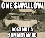 One swallow does not a summer make